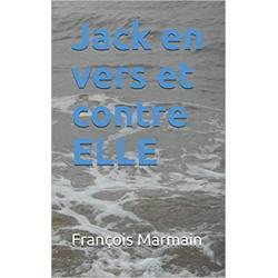 JACK EN VERS ET CONTRE ELLE